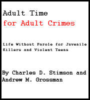 Adult Time for Adult Crimes. A major research report setting the record ...